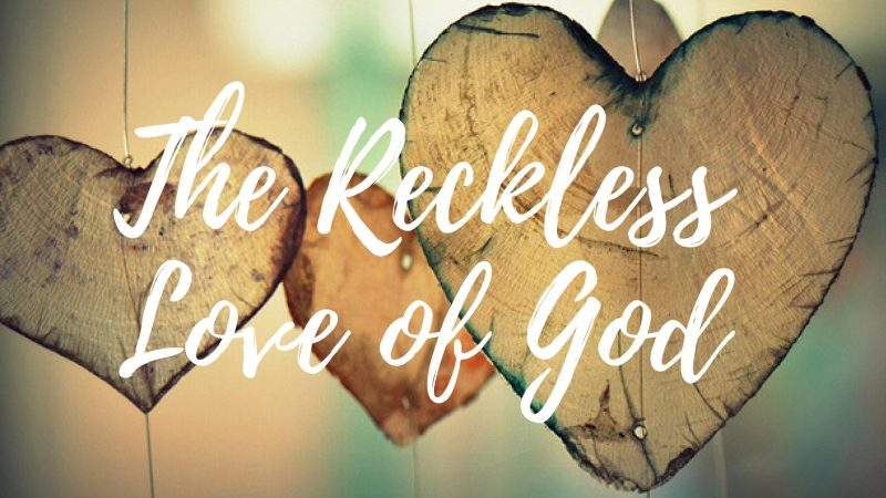 Easter - The Reckless Love Of God
